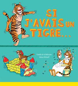 Si j'avais un tigre...