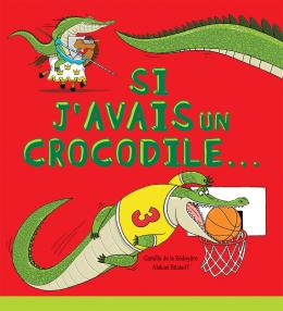 Si j'avais un crocodile...