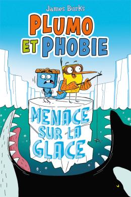 Plumo et Phobie : N° 2 - Menace sur la glace