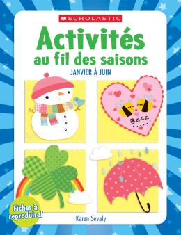 Activités au fil des saisons : Fiches à reproduire - janvier à avril