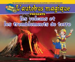 L' autobus magique présente les volcans et les tremblements de terre