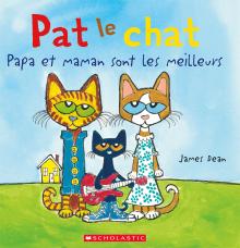 Pat le chat : Papa et maman sont les meilleurs