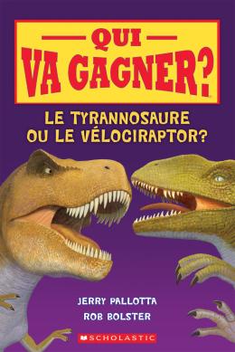 Qui va gagner? Le tyrannosaure ou le vélociraptor?