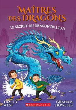 Maîtres des dragons : N° 3 - Le secret du dragon de l'Eau