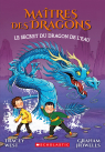 Maîtres des dragons : N° 3 - Le secret du dragon de l'Eau