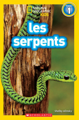 National Geographic Kids : Les serpents (niveau 1)