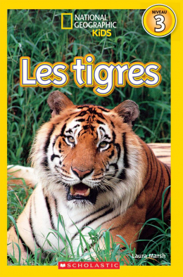 National Geographic Kids : Les tigres (niveau 3)
