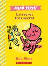 Mimi Tutu : Le secret très secret