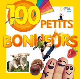 National Geographic Kids : 100 petits bonheurs