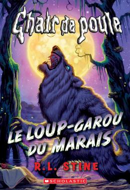 Chair de poule : Le loup-garou du marais