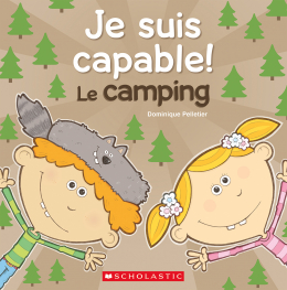 Je suis capable! Le camping