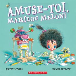 Amuse-toi, Marilou Melon!