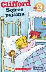 Je peux lire! Niveau 2 : Clifford - Soirée pyjama