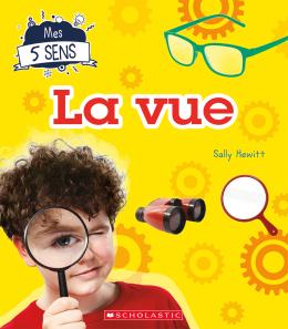 Mes 5 sens : La vue