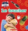 Mes 5 sens : Le toucher