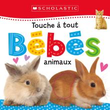 Apprendre avec Scholastic : Touche à tout : Bébés animaux