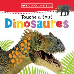 Apprendre avec Scholastic : Touche à tout :   Dinosaures