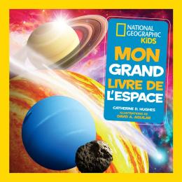 National Geographic Kids : Mon grand livre de l'espace