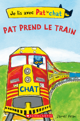 Je lis avec Pat le chat : Pat prend le train