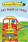 Je lis avec Pat le chat : Pat prend le train