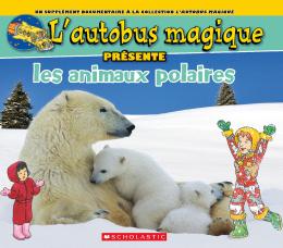 L' autobus magique présente les animaux polaires