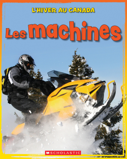 L' hiver au Canada : Les machines