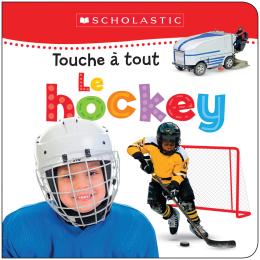 Apprendre avec Scholastic : Touche à tout : Le hockey