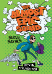 The Almost Epic Squad:  Mucus Mayhem