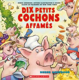 Dix petits cochons affamés