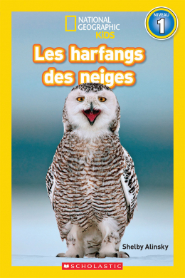 National Geographic Kids : Les harfangs des neiges (niveau 1)
