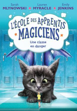 L' école des apprentis-magiciens : N° 2 - Une classe en danger