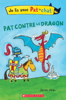 Je lis avec Pat le chat : Pat contre le dragon