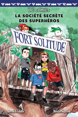 DC Comics : La société secrète des superhéros : N° 2 - Fort Solitude