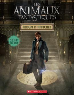 Les animaux fantastiques : Album d'affiches