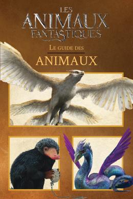 Les animaux fantastiques : Le guide des animaux