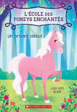 L' école des poneys enchantés : N° 1 - Un brillant début