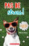 Pas de stress! Comment gérer les petits soucis de la vie