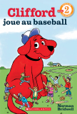 Je peux lire! Niveau 2 : Clifford joue au baseball
