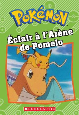 Pokémon : Éclair à l'Arène de Pomelo
