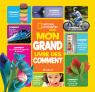 National Geographic Kids : Mon grand livre des comment