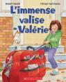 L' immense valise de Valérie