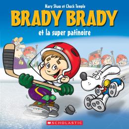 Brady Brady et la super patinoire