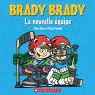 Brady Brady : La nouvelle équipe
