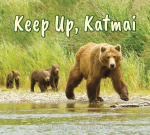Keep Up, Katmai