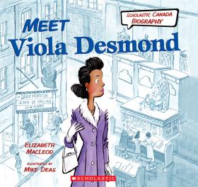 Scholastic Canada Biography: Meet Viola Desmond
