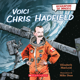 Biographie en images : Voici Chris Hadfield
