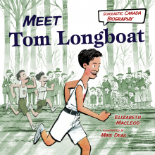 Scholastic Canada Biography: Meet Tom Longboat