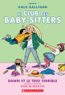 Le Club des Baby-Sitters : N° 5 - Dawn et le trio terrible