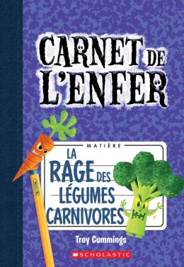 Carnet de l'enfer : N° 4 - La rage des légumes carnivores