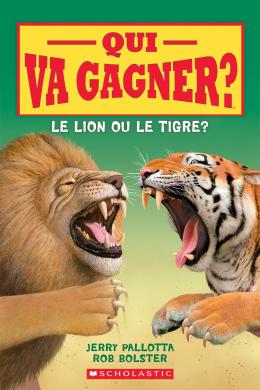 Qui va gagner? Le lion ou le tigre?